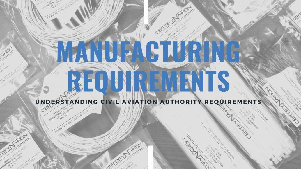 Understanding Manufacturing Requirements with CertifyNation